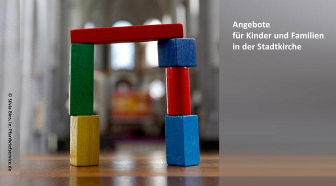 Angebote für Kinder und Familien in der Stadtkirche Landshut 2019